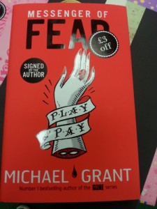 Messenger of Fear: First book in a new Michael Grant series, promising but has some definite 'first in a series' flaws. Bonus: this copy was signed by the author!