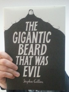 The gigantic beard that was evil by Stephen Collins. Apparently this is a brilliant graphic novel... will let you know what I think later.